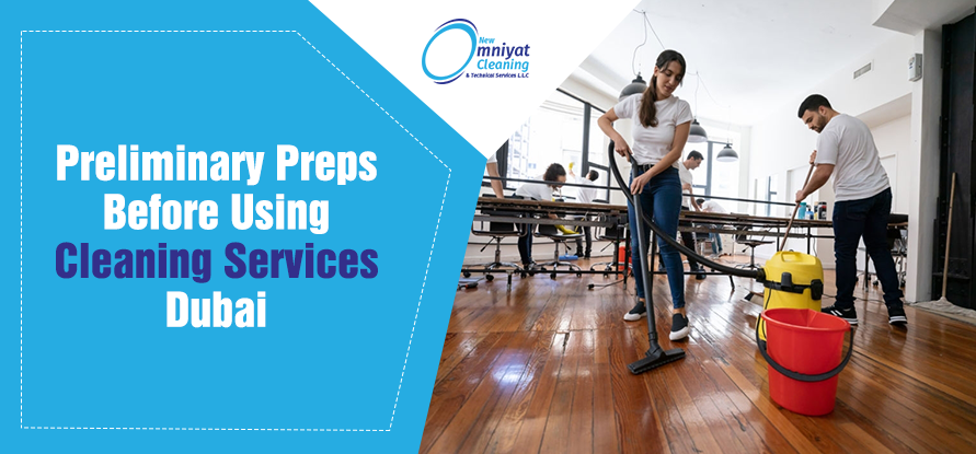 preps before hiring cleaning services dubai